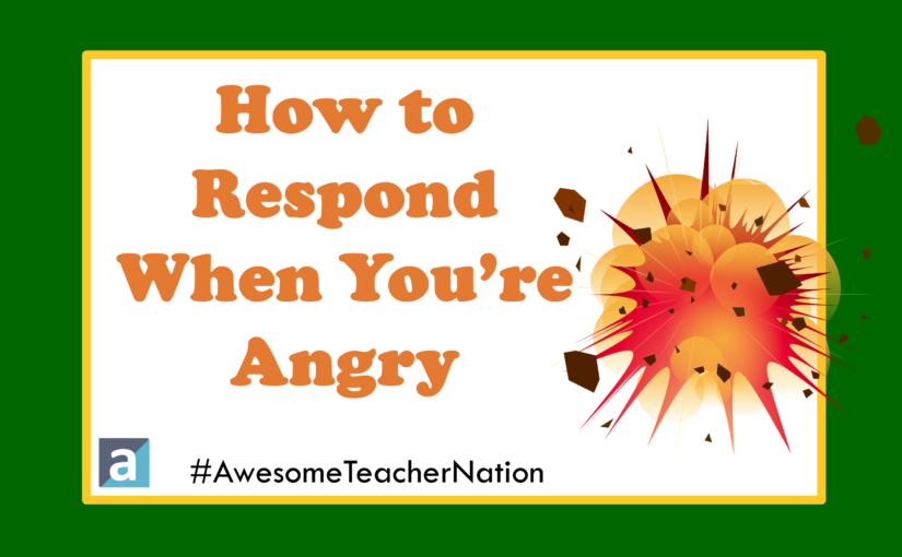 How to Respond When You're Angry