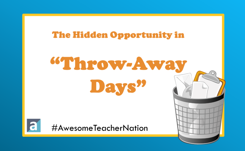 "The Hidden Opportunity in ""Throw-Away Days"""