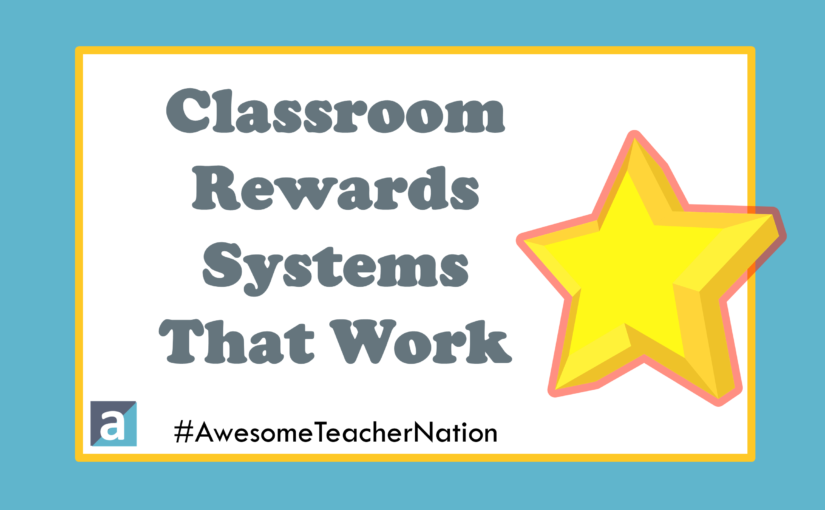 Classroom Rewards Systems That Work