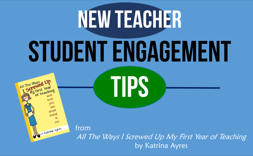 New Teacher Student Engagement Tips