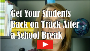 Get Your Students Back on Track After a School Break