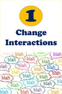 Change Interactions