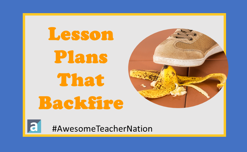 Ready-to-Go Lesson Plans – 7 Ways They Can Backfire