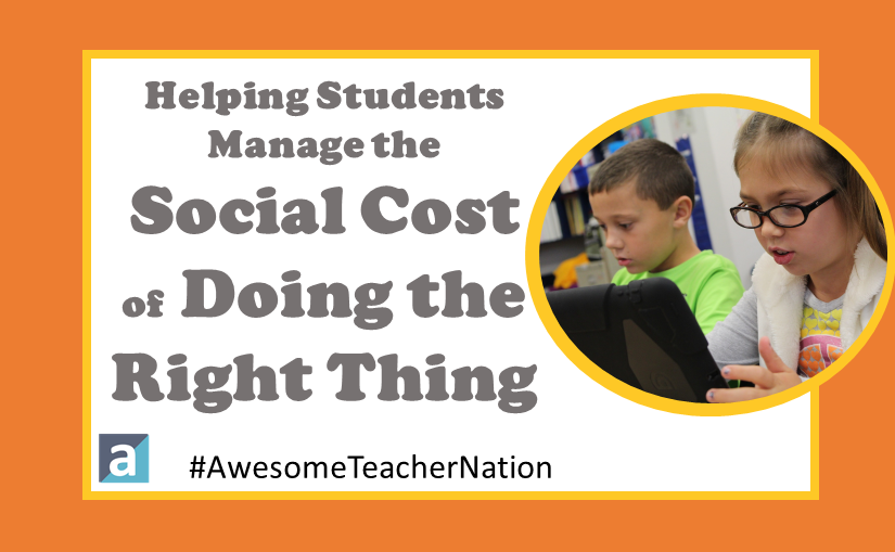 Helping Students Manage the Social Cost of Doing the Right Thing