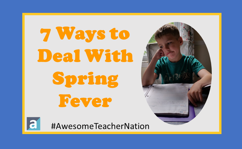 Spring Fever – 7 Ways to Deal With It