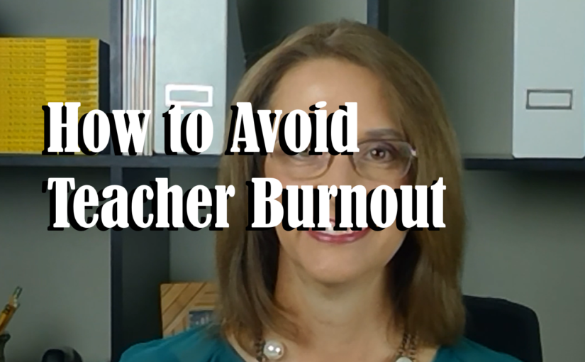 Avoid Teacher Burnout