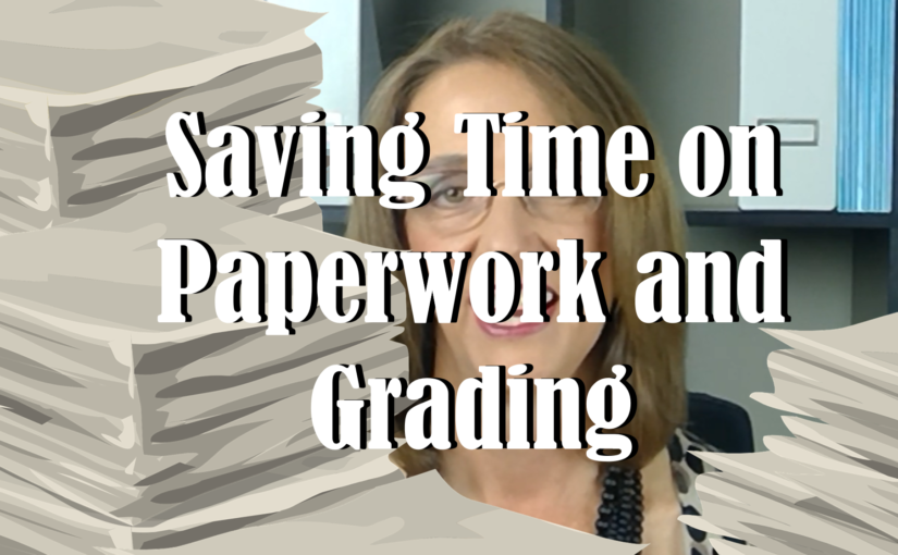 Saving Time on Paperwork and Grading