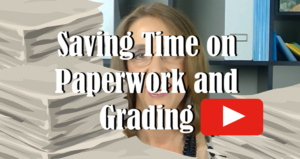 Watch Saving Time on Paperwork and Grading on YouTube