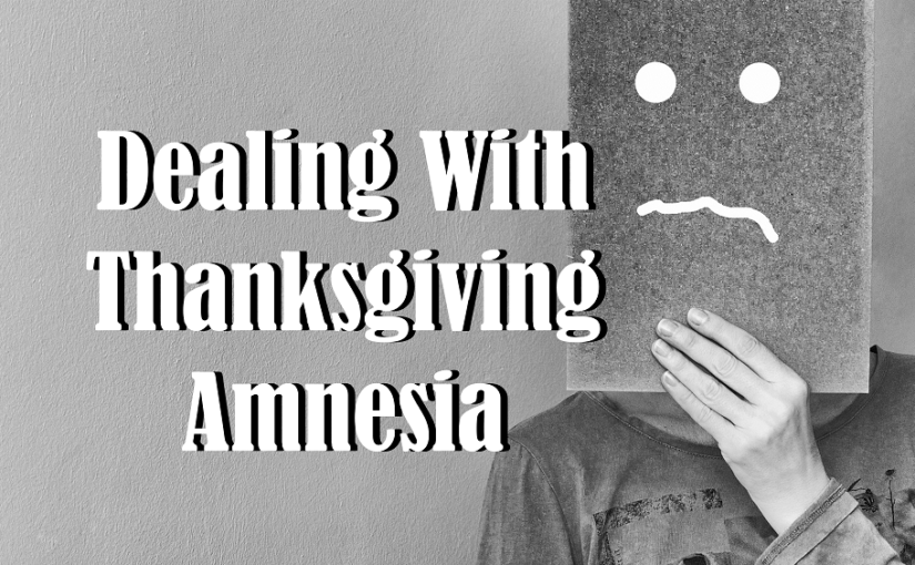 Thanksgiving Amnesia