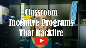 Watch Classroom Incentive Programs That Backfire on Awesome Teacher Nation TV