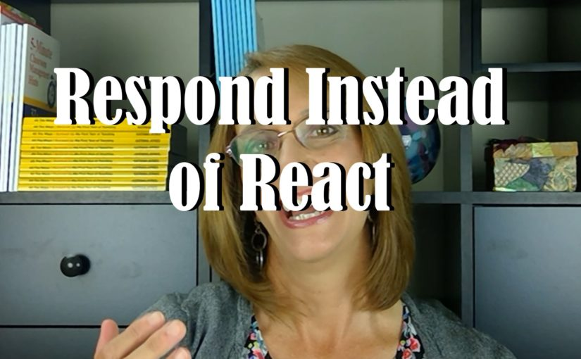 Respond Instead of React