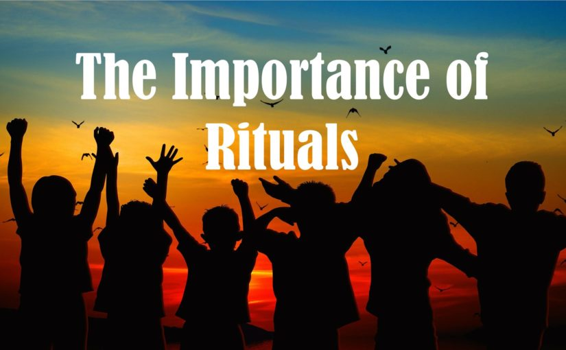The Importance of Ritual
