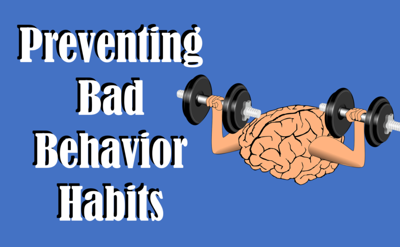Preventing Bad Behavior Habits